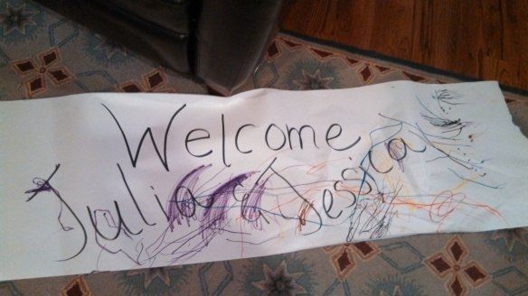 A welcome banner from the girls :)